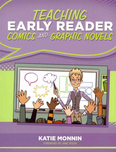 Teaching early reader comics and graphic novels /