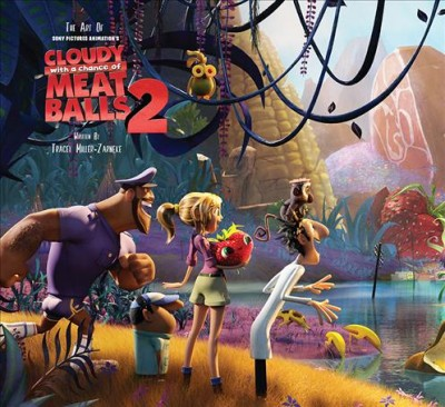 The art of Cloudy with a chance of meatballs 2 /