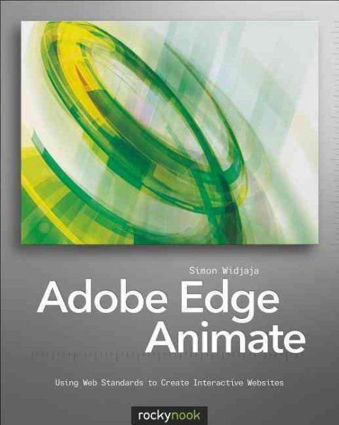 Adobe Edge animate : : using Web standards to create interactive websites