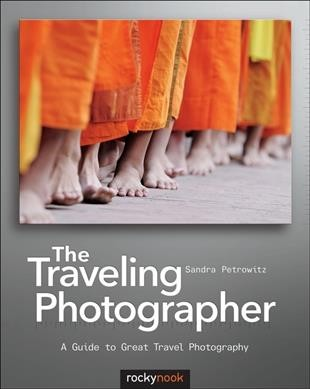 The traveling photographer : : a guide to great travel photography