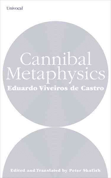Cannibal metaphysics : for a post-structural anthropology