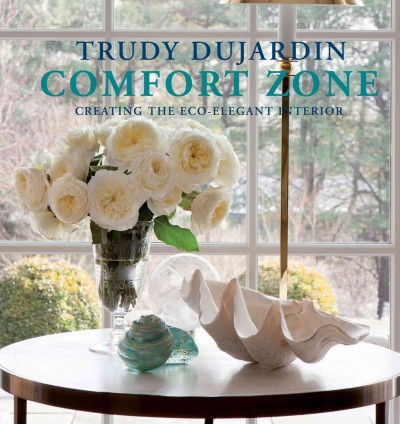 Comfort zone : : creating the eco-elegant interior