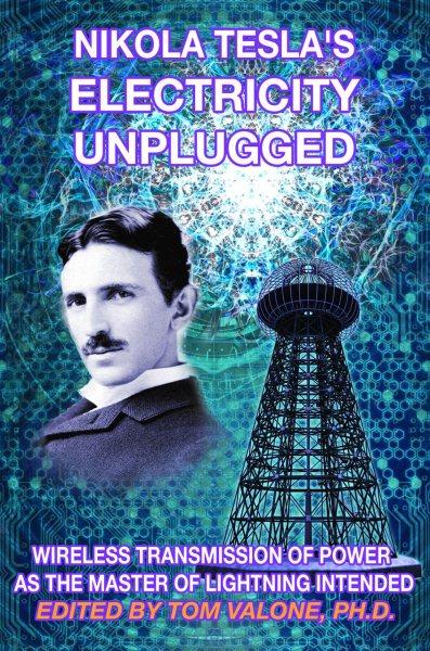 Nikola Tesla Electricity Unplugged