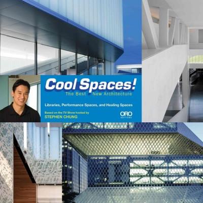Cool spaces! : : the best new architecture : art spaces- libraries- performance spaces- healing spaces