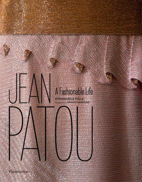 Jean Patou : : a fashionable life
