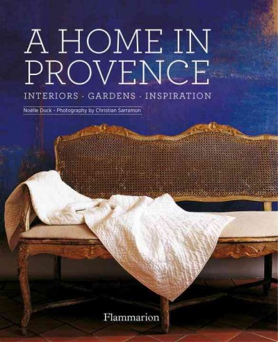 A home in Provence : : interiors- gardens- inspiration