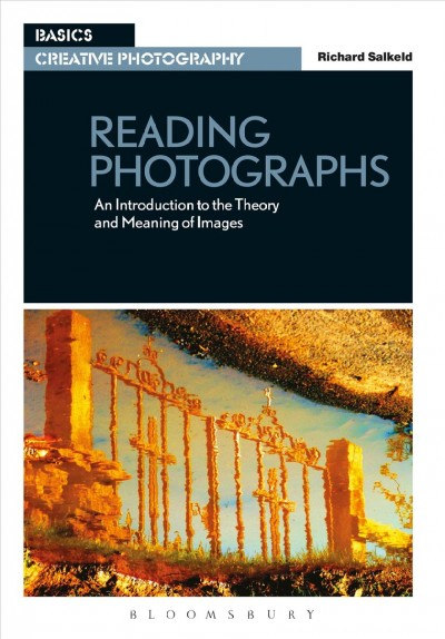 Reading photographs : : an introduction the theory and meaning of images