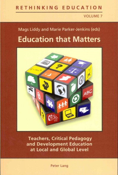 Education that matters : teachers, critical pedagogy and development education at local and global level /