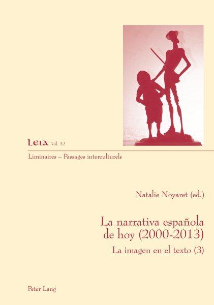 La narrativa española de hoy (2000-2013) : la imagen en el texto (3)