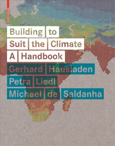 Building to suit the climate : a handbook /