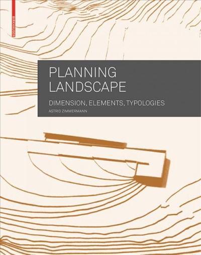 Planning landscape : dimensions, elements, typologies /