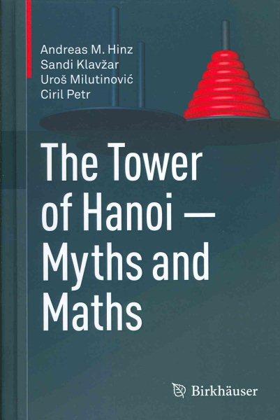 The Tower of Hanoi-- myths and maths /
