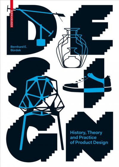 Design : history, theory and practice of product design /