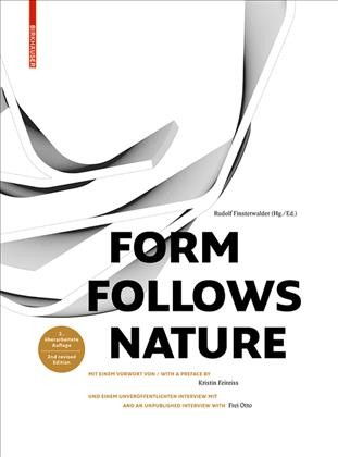 Form follows nature : eine geschichte der natur als modell für formfindung in ingenieurbau, architektur und kunst = a history of nature as model for design in engineering, architecture and art /