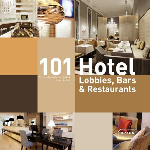 101 hotel lobbies, bars & restaurants /