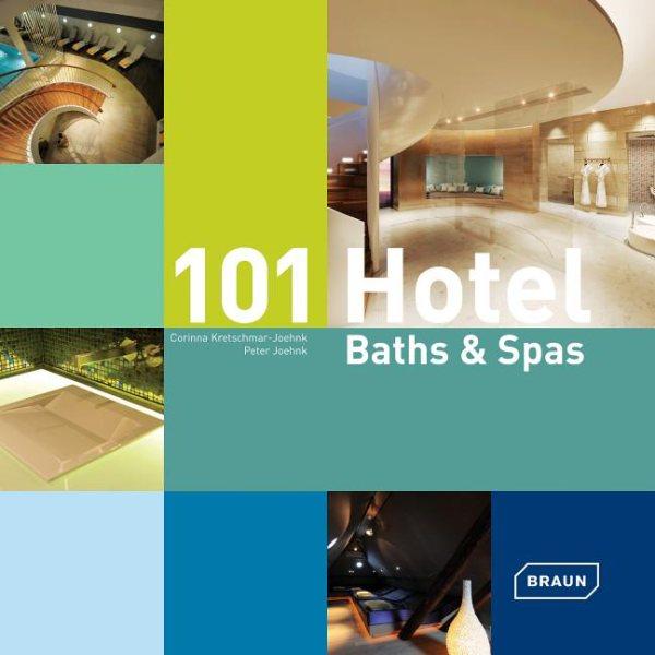 101 hotel baths & spas /