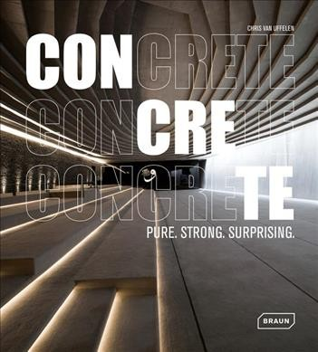 Concrete : : pure- strong- surprising