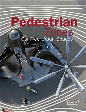 Pedestrian zones : : car-free urban spaces