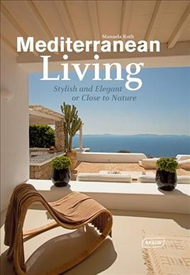 Mediterranean living : : stylish and elegant or close to nature