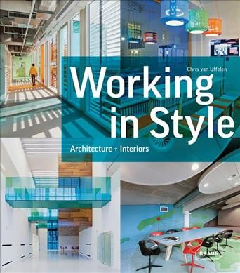 Working in style : : architecture + interiors
