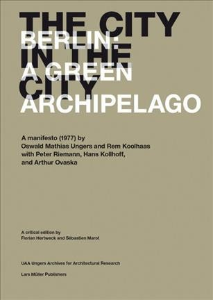 The city in the city : Berlin : a green archipelago /