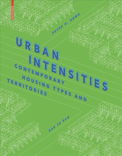 Urban intensities : contemporary housing types and territories /