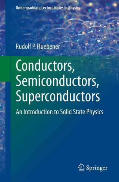 Conductors, semiconductors, superconductors : an introduction to solid state physics /