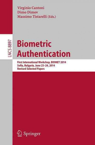 Biometric authentication : : first international workshop- BIOMET 2014- Sofia- Bulgaria- June 23-24- 2014 : revised selected papers