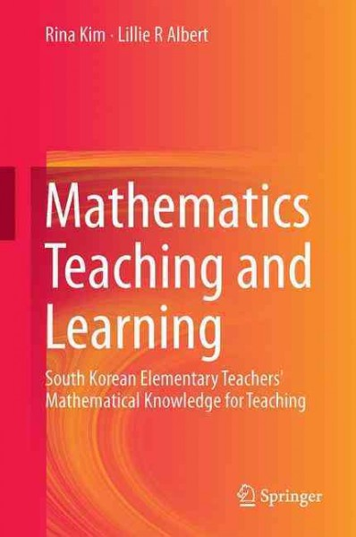 Mathematics teaching and learning : South Korean elementary teachers