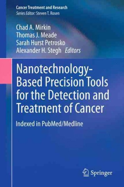 Nanotechnology-based precision tools for the detection and treatment of cancer /