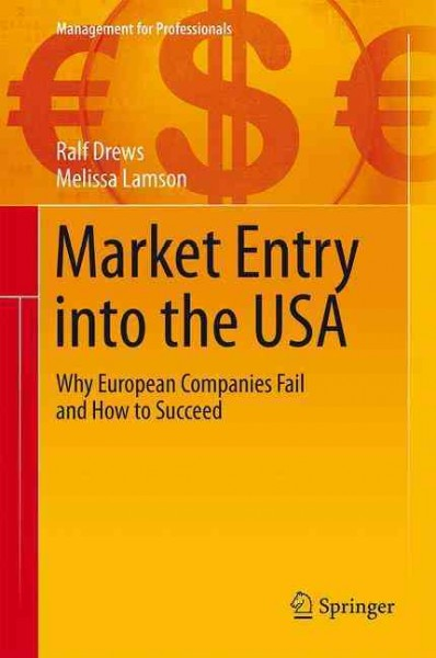 Market entry into the USA : : why European companies fail and how to succeed