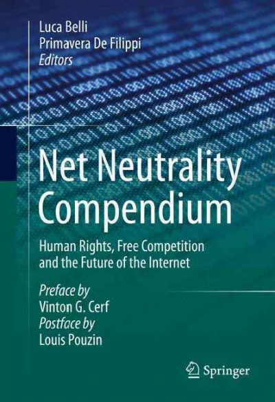 Net neutrality compendium : human rights, free competition and the future of the Internet
