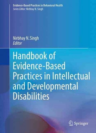 Handbook of evidence-based practices in intellectual and developmental disabilities /