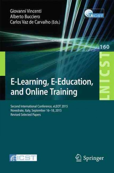 E-learning- e-education- and online training : : second International Conference- eLEOT 2015- Novedrate- Italy- September 16-18- 2015- revised selected papers