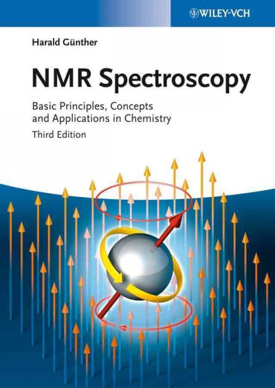 NMR spectroscopy : basic principles, concepts, and applications in chemistry
