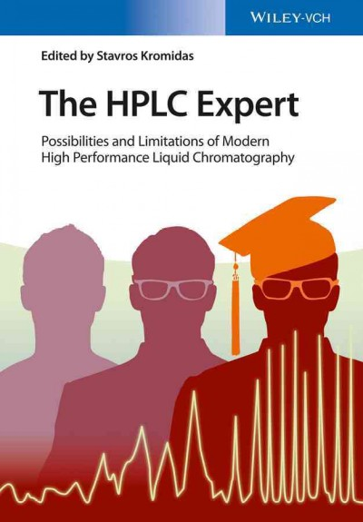 The HPLC expert : possibilities and limitations of modern high performance liquid chromatography /