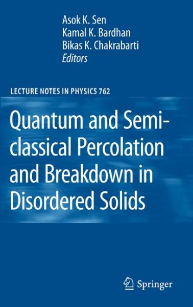 Quantum and semi-classical percolation and breakdown in disordered solids /
