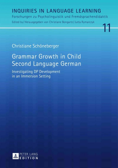 Grammar growth in child second language German : investigating DP development in an immersion setting /