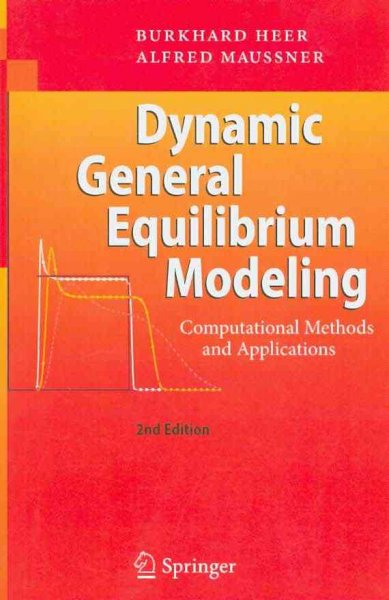 Dynamic general equilibrium modeling:computational methods and applications