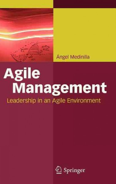 Agile management : : leadership in an agile environment