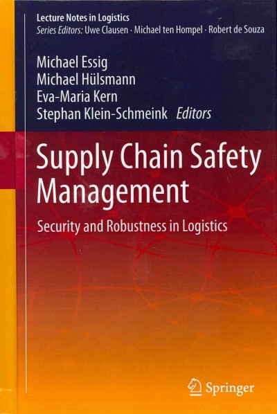 Supply chain safety management : : security and robustness in logistics