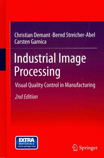 Industrial image processing : visual quality control in manufacturing /