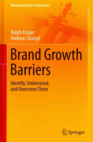 Brand growth barriers : : identify- understand- and overcome them