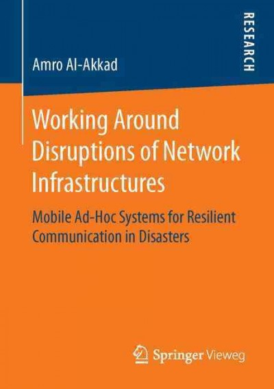 Working around disruptions of network infrastructures : : mobile ad-hoc systems for resilient communication in disasters