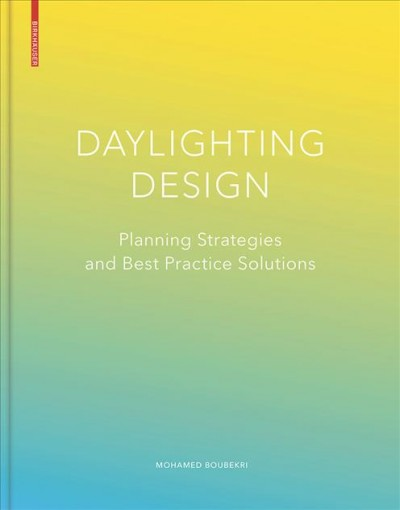 Daylighting design : : planning strategies and best practice solutions