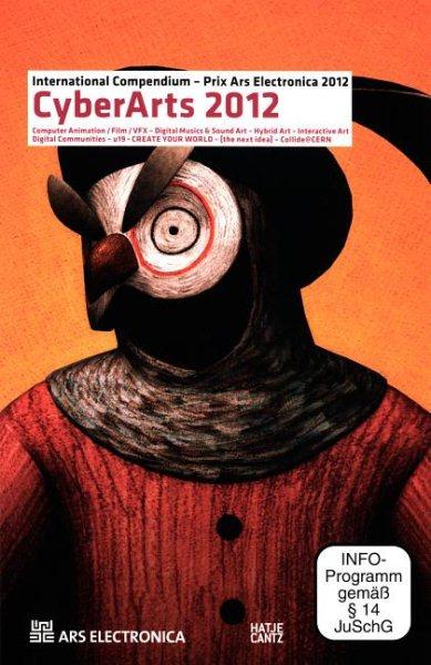 Prix Ars Electronica : CyberArts 2012 : international compendium Prix Ars Electronica /