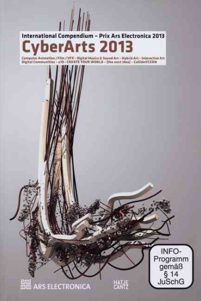 Prix Ars Electronica: CyberArts 2013 : International Compendium Prix Ars Electronica /