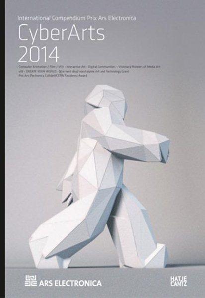 Prix Ars Electronica : CyberArts 2014 : International Compendium Prix Ars Electronica /