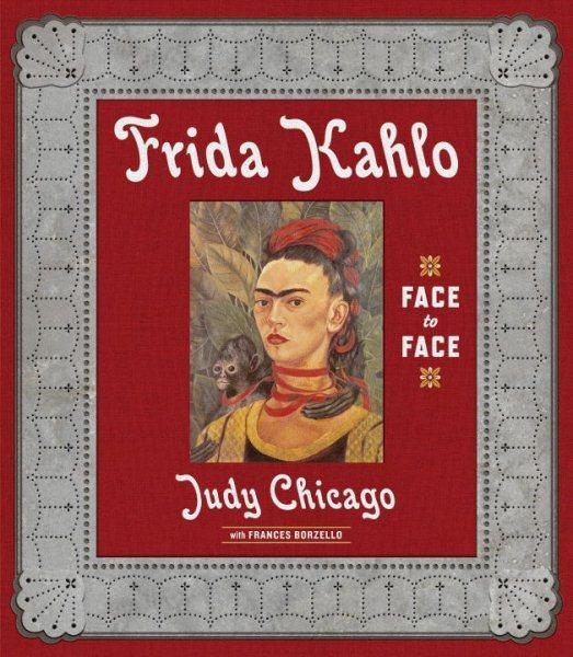 Frida Kahlo : face to face /