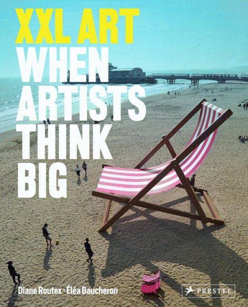 XXL : : when artists think big
